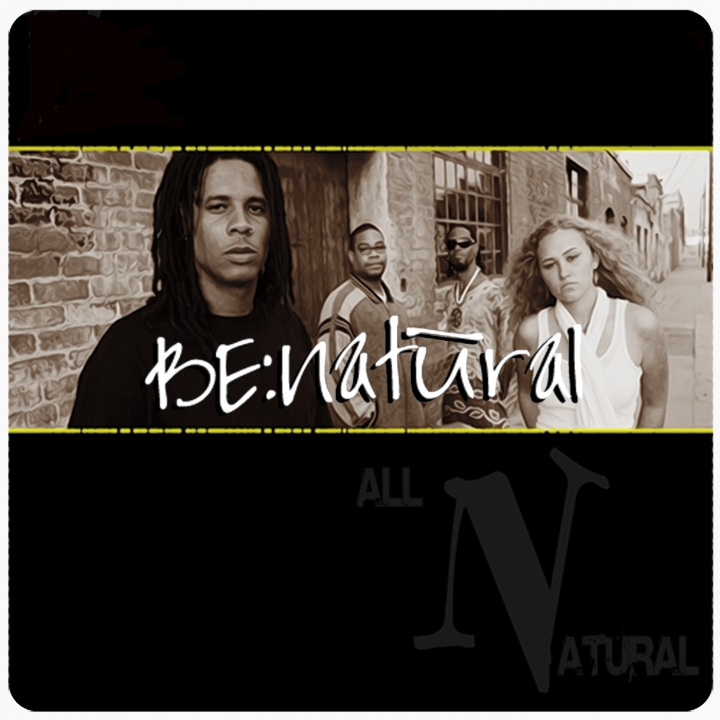 "BE Natural DVD/Stream/EP ""All Natural"" Vol.#4"