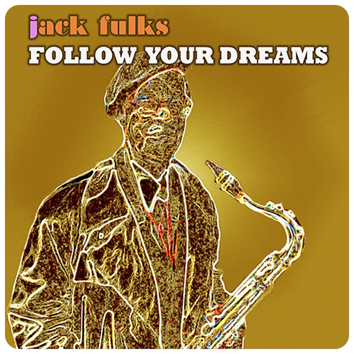 "Jack Fulks EP ""Follow Your Dreams"" Vol.#1"